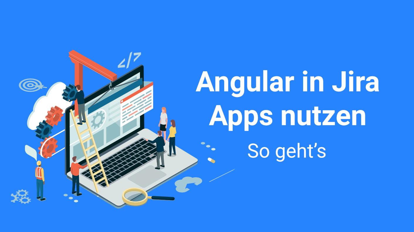 Jira App Entwicklung mit Angular - Ein Proof of Concept